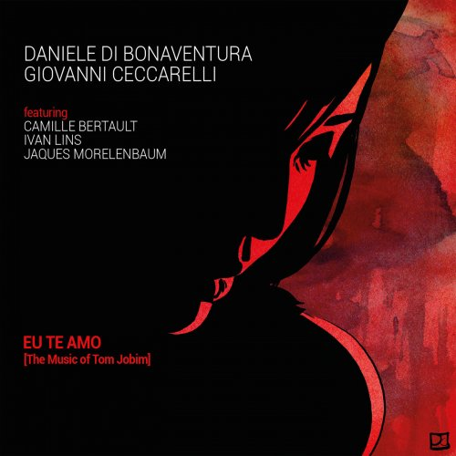 Daniele di Bonaventura & Giovanni Ceccarelli,Eu te amo – The music of Tom Jobim -Bonsaï